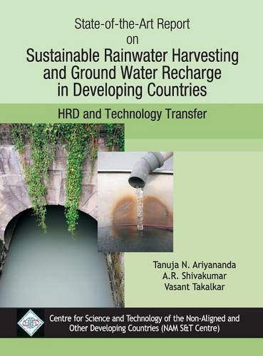 State-Of-The-Art Report on Sustainable Rainwater Harvesting and Groundwater Rechare in Developing Countires/Nam S&T Cen (Hardback)