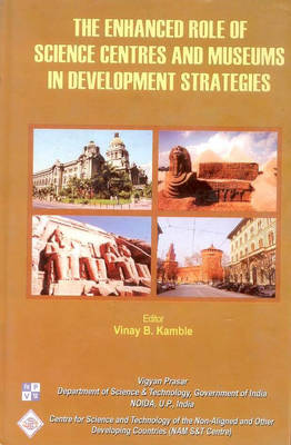 Enhanced Role of Science Centres and Museums in Developing Strategies/Nam S&T Centre (Hardback)