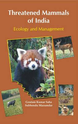 Threatened Mammals of India: Ecology and Management (Hardback)