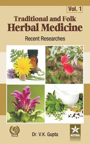 Traditional and Folk Herbal Medicine: Recent Researches Vol 1 (Hardback)