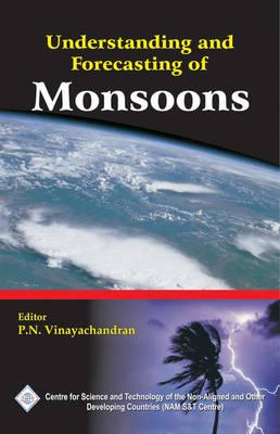 Understanding and Forecasting of Monsoons/Nam S&T Centre (Hardback)