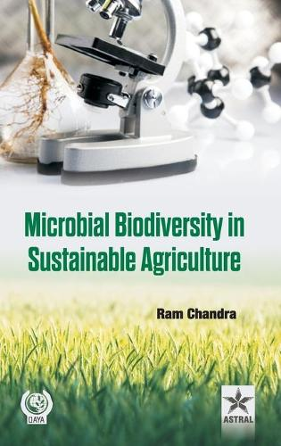 Microbial Biodiversity in Sustainable Agriculture (Hardback)