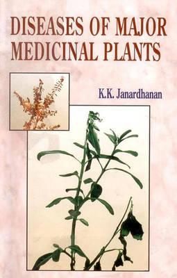 Diseases of Major Medicinal Plants (Hardback)