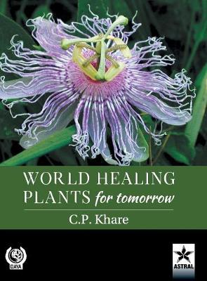 World Healing Plants for Tomorrow (with 200 Full-Size Plant Images) (Hardback)