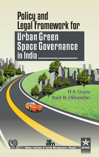 Policy and Legal Framework for Urban Green Space Governance in India (Hardback)