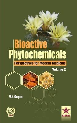 Bioactive Phytochemicals Perspectives for Modern Medicine Vol. 2 (Hardback)