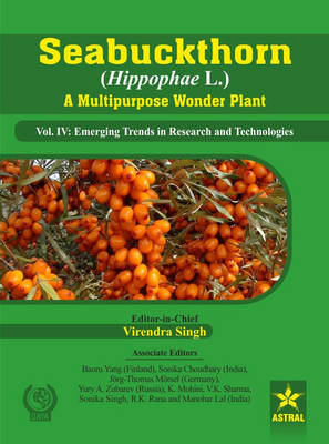 Seabuckthorn (Hippophae L.) a Multipurpose Wonder Plant Vol. Iv: Emerging Trends in Research and Technologies (Hardback)