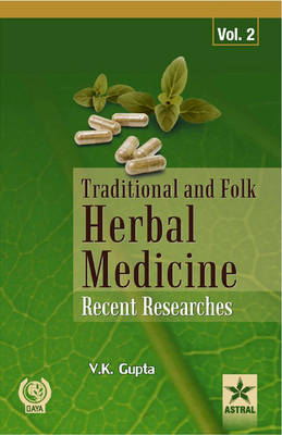Traditional and Folk Herbal Medicine: Recent Researches Vol 2 (Hardback)