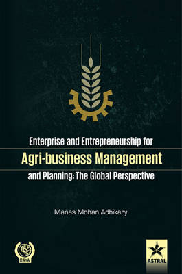 Enterprise and Entrepreneurship for Agri-Business Management and Planning (Hardback)