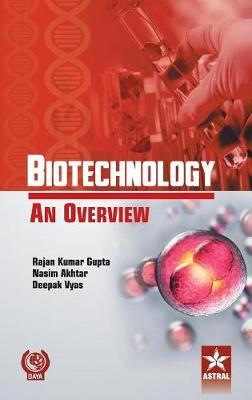 Biotechnology an Overview (Hardback)
