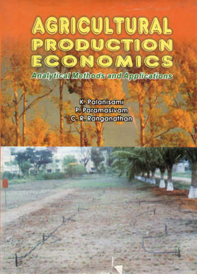 Agricultural Production Economics Analytical Methods and Applications (Hardback)