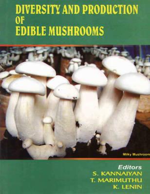 Diversity and Production of Edible Mushrooms (Hardback)