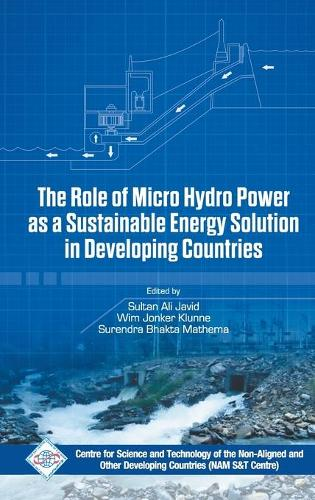 Role of Micro Hydro Power as a Sustainable Energy Solution in Developing Countries (Hardback)