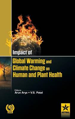 Impact of Global Warming and Climate Change on Human and Plant Health (Hardback)