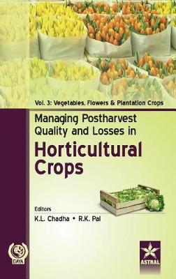 Managing Postharvest Quality and Losses in Horticultural Crops Vol. 3 (Hardback)
