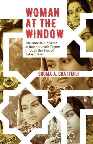 Rabindranath Tagore Through the Eyes of Satyajit Ray (Paperback)
