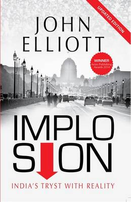Implosion: India's Tryst with Reality (Paperback)