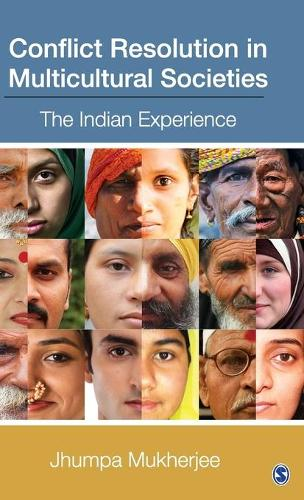 Conflict Resolution in Multicultural Societies: The Indian Experience (Hardback)