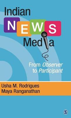 Indian News Media: From Observer to Participant (Hardback)