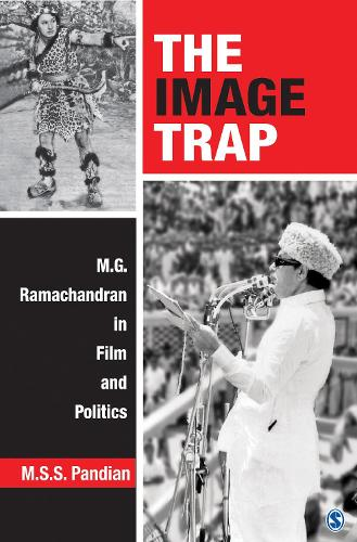 The Image Trap: M.G. Ramachandran in Film and Politics (Hardback)