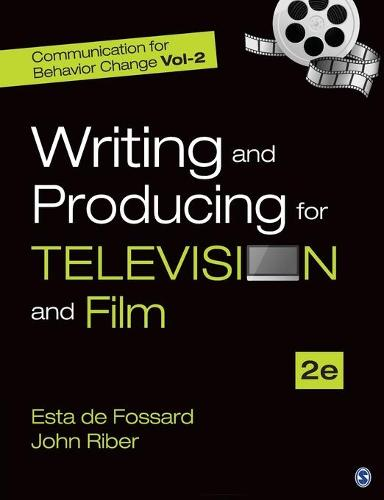 Communication for Behavior Change: Volume II: Writing and Producing for Television and Film - Communication for Behavior Change (Paperback)