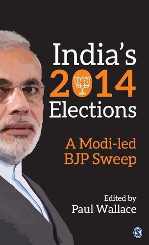 India's 2014 Elections: A Modi-led BJP Sweep (Hardback)