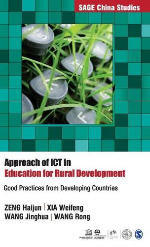 Approach of ICT in Education for Rural Development: Good Practices from Developing Countries - SAGE China Studies (Hardback)