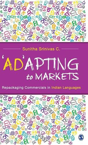 `Ad'apting to Markets: Repackaging Commercials in Indian Languages (Hardback)