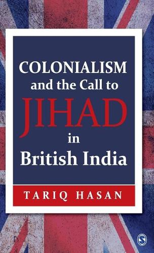Colonialism and the Call to Jihad in British India (Hardback)