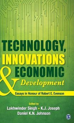 Technology, Innovations and Economic Development: Essays in Honour of Robert E. Evenson (Hardback)