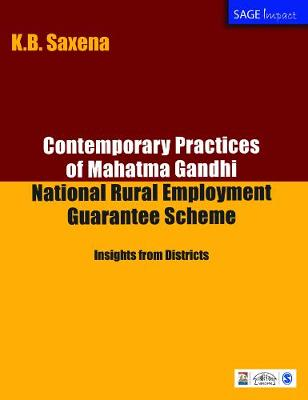 Contemporary Practices of Mahatma Gandhi National Rural Employment Guarantee Scheme: Insights from Districts - SAGE Impact (Paperback)