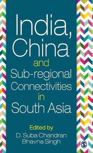 India, China and Sub-regional Connectivities in South Asia (Hardback)