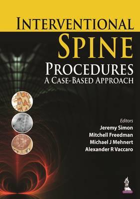 Interventional Spine Procedures: A Case-Based Approach (Hardback)