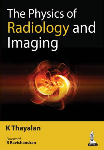 The Physics of Radiology and Imaging (Paperback)