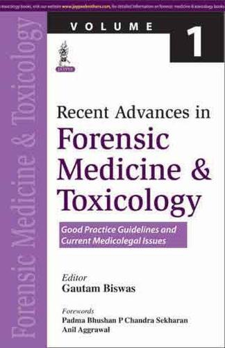 Recent Advances in Forensic Medicine and Toxicology Volume 1 (Paperback)