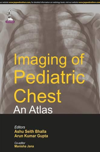 Imaging of Pediatric Chest - An Atlas (Paperback)