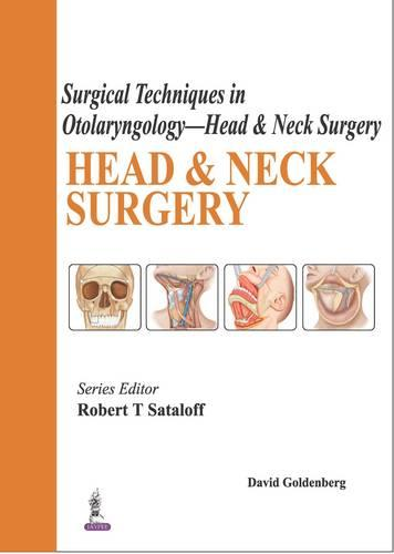 Surgical Techniques in Otolaryngology - Head & Neck Surgery: Head & Neck Surgery (Hardback)