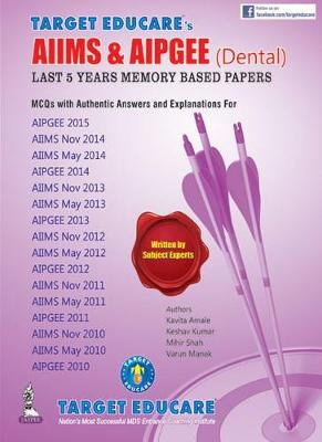 Target Educare's AIIMS & AIPGEE (Dental): Last Six Years Memory Based Papers (Paperback)