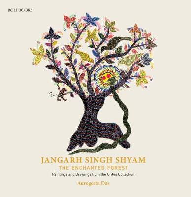 Jangarh Singh Shyam: The Enchanted Forest: Paintings And Drawings From The Crites Collection (Hardback)