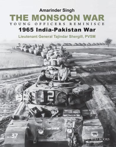 The Monsoon War: Young Officers Reminisce 1965 India-Pakistan War (Hardback)