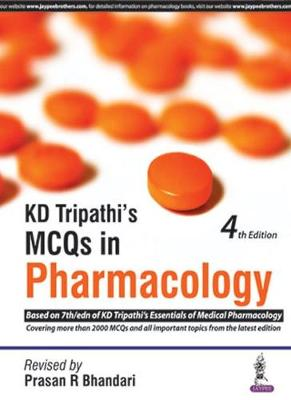 KD Tripathi's MCQs in Pharmacology: Based on 7th/edn of KD Tripathi's Essentials of Medical Pharmacology (Paperback)