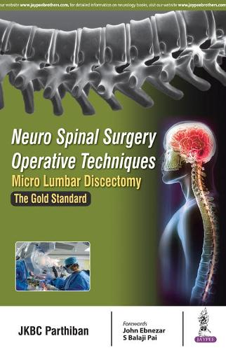 Neuro Spinal Surgery Operative Techniques: Micro Lumbar Discectomy: The Gold Standard (Paperback)