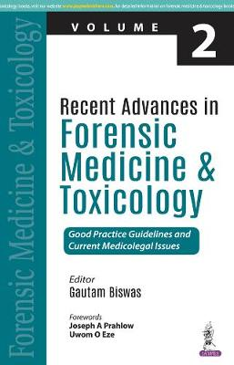 Recent Advances in Forensic Medicine and Toxicology - 2: Good Practice Guidelines and Current Medicolegal Issues (Paperback)