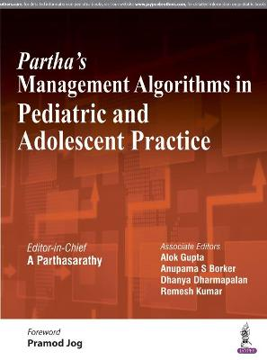 Partha's Management Algorithms in Pediatric and Adolescent Practice (Paperback)