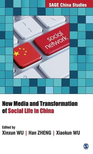 New Media and Transformation of Social Life in China - SAGE China Studies (Hardback)