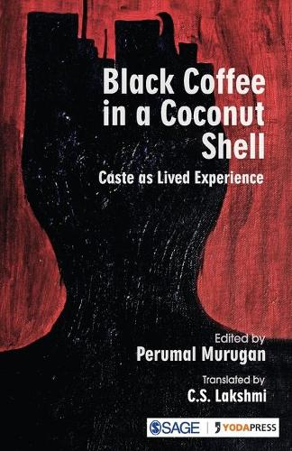 Black Coffee in a Coconut Shell: Caste as Lived Experience (Paperback)