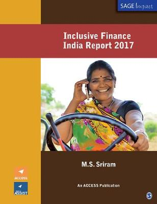 Inclusive Finance India Report 2017 - SAGE Impact (Paperback)
