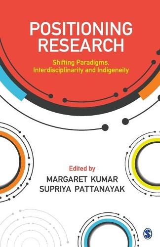 Positioning Research: Shifting Paradigms, Interdisciplinarity and Indigeneity (Paperback)