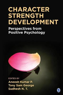 Character Strength Development: Perspectives from Positive Psychology (Hardback)