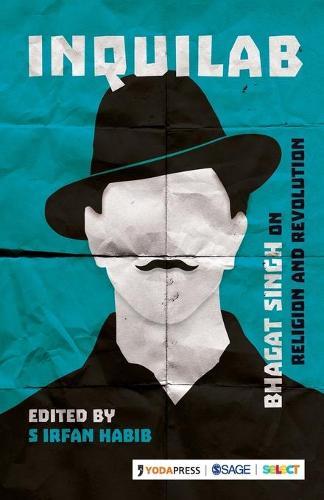Inquilab: Bhagat Singh on Religion & Revolution (Paperback)